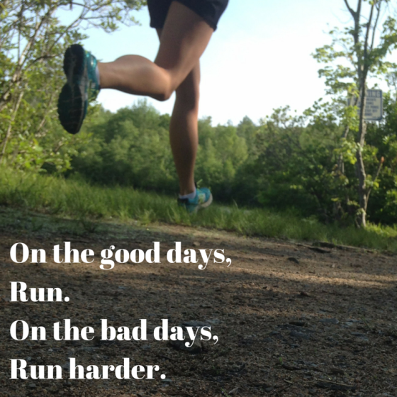 On the good days, Run. On the bad days,